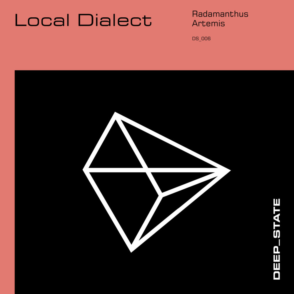 Local Dialect releases two massive records 'Radamanthus' & 'Artemios' on Deep State Records