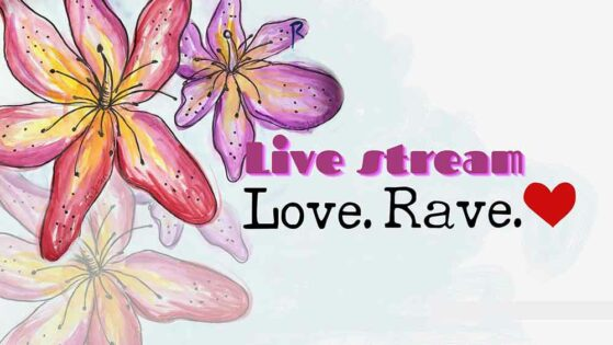 """Love Rave - Live Stream February Event"""